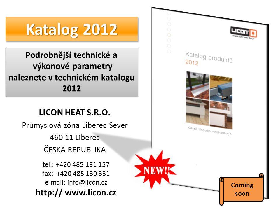 Katalog 2012 Podrobnější technické a výkonové parametry naleznete v technickém katalogu 2012 Podrobnější technické a výkonové parametry naleznete v te