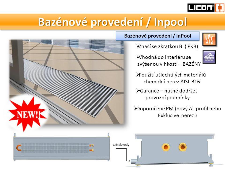 Bazénové provedení / Inpool  Použití ušlechtilých materiálů chemická nerez AISI 316  Garance – nutné dodržet provozní podmínky Odtok vody  Značí se