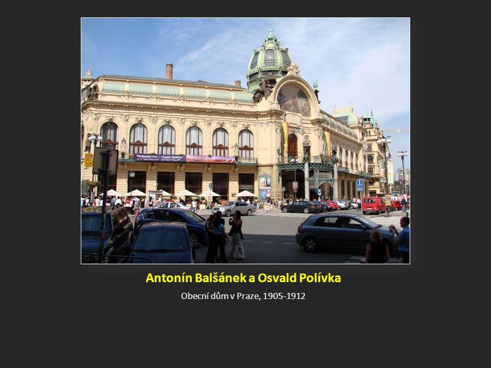 Antonín Balšánek a Osvald Polívka Obecní dům v Praze, 1905-1912
