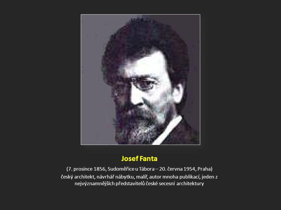 Josef Fanta (7.prosince 1856, Sudoměřice u Tábora – 20.