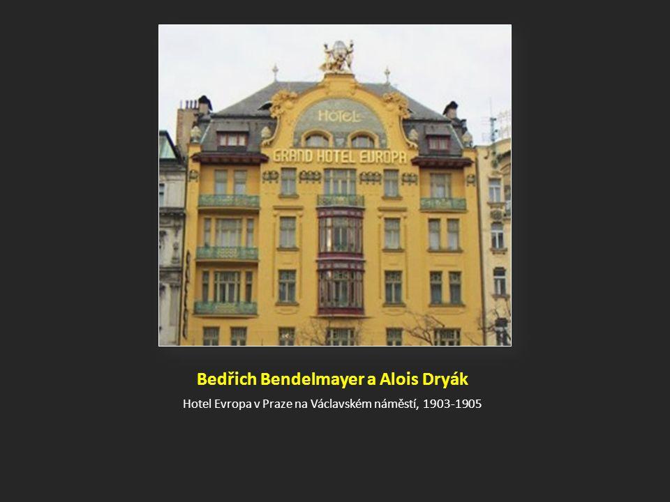 Bedřich Bendelmayer a Alois Dryák Hotel Evropa v Praze na Václavském náměstí, 1903-1905