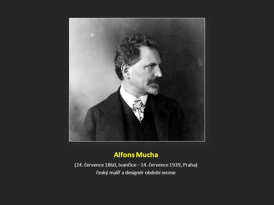 Alfons Mucha (24.července 1860, Ivančice – 14.