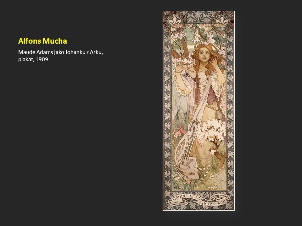 Alfons Mucha Maude Adams jako Johanku z Arku, plakát, 1909