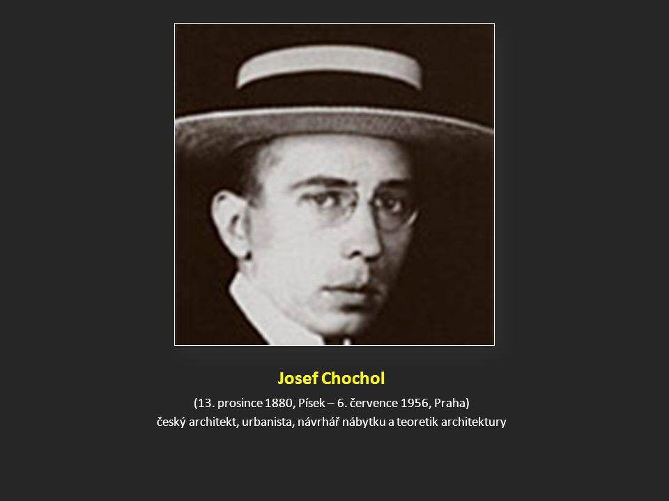Josef Chochol (13.prosince 1880, Písek – 6.