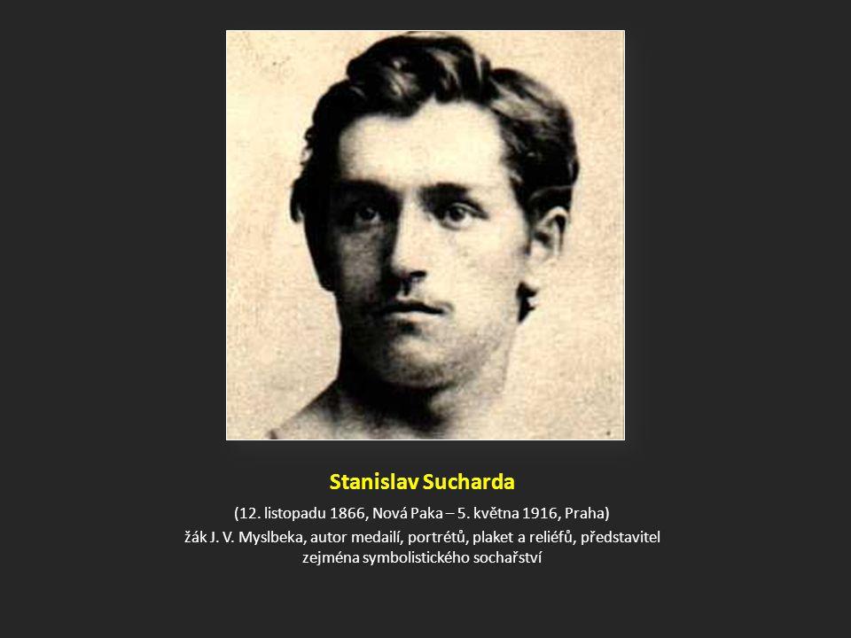 Stanislav Sucharda (12.listopadu 1866, Nová Paka – 5.