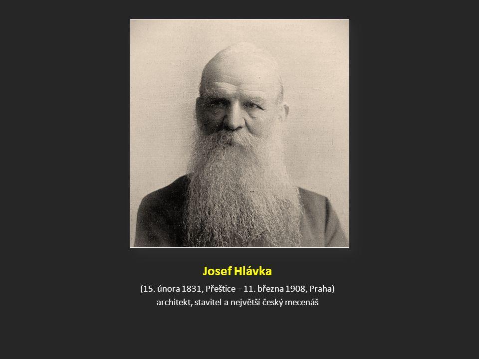 Josef Hlávka (15.února 1831, Přeštice – 11.