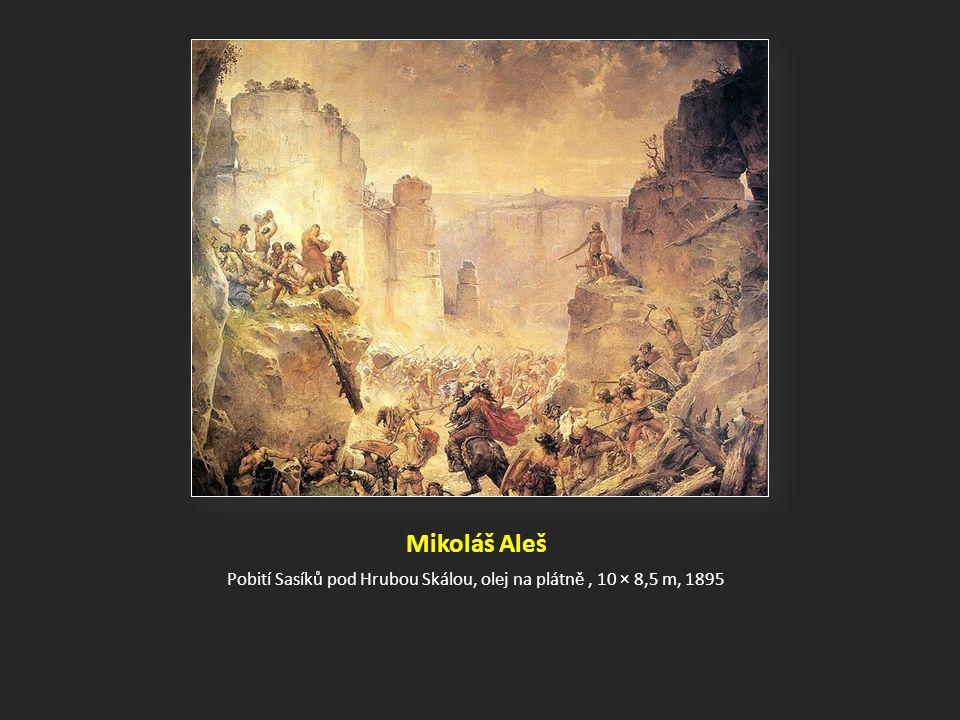 Mikoláš Aleš Pobití Sasíků pod Hrubou Skálou, olej na plátně, 10 × 8,5 m, 1895