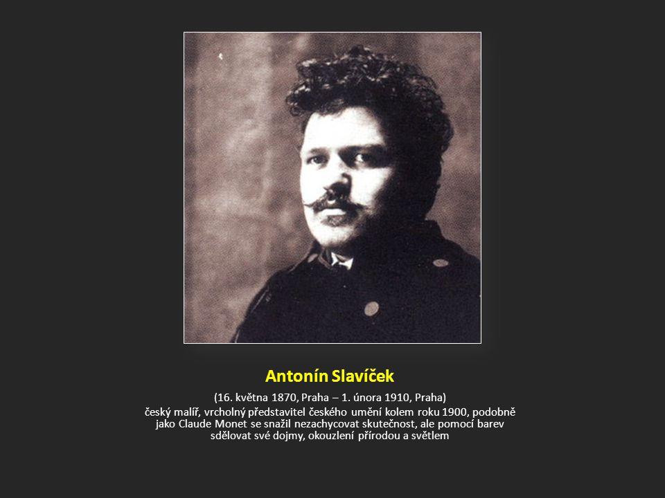 Antonín Slavíček (16.května 1870, Praha – 1.