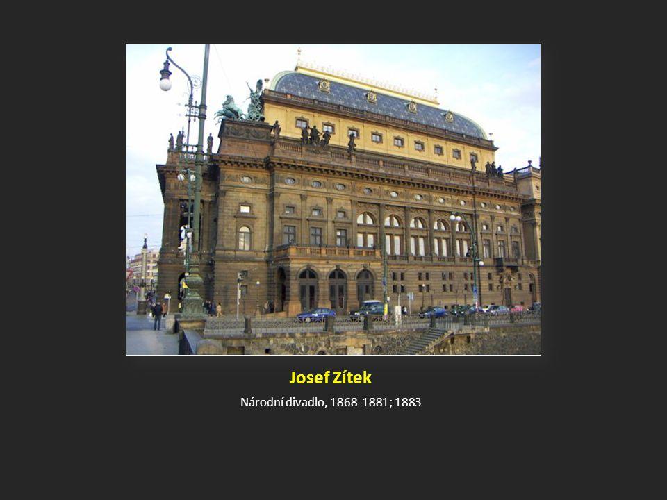 Josef Zítek Národní divadlo, 1868-1881; 1883