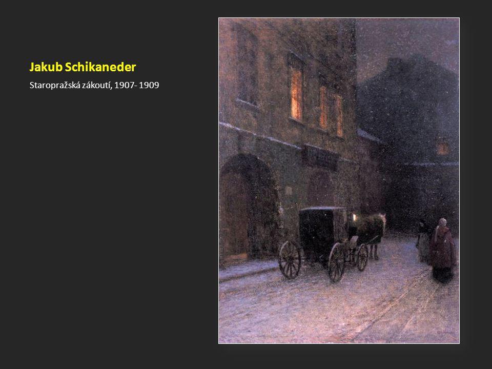 Jakub Schikaneder Staropražská zákoutí, 1907- 1909