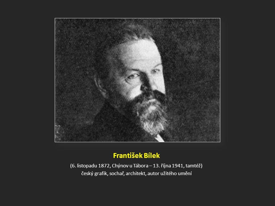 František Bílek (6.listopadu 1872, Chýnov u Tábora – 13.