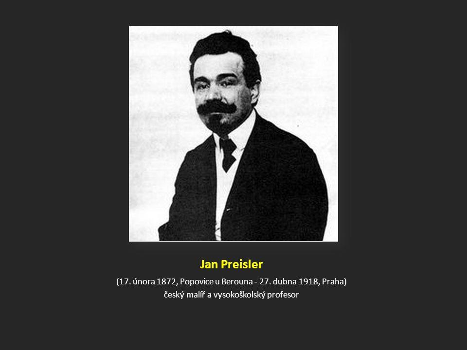 Jan Preisler (17.února 1872, Popovice u Berouna - 27.