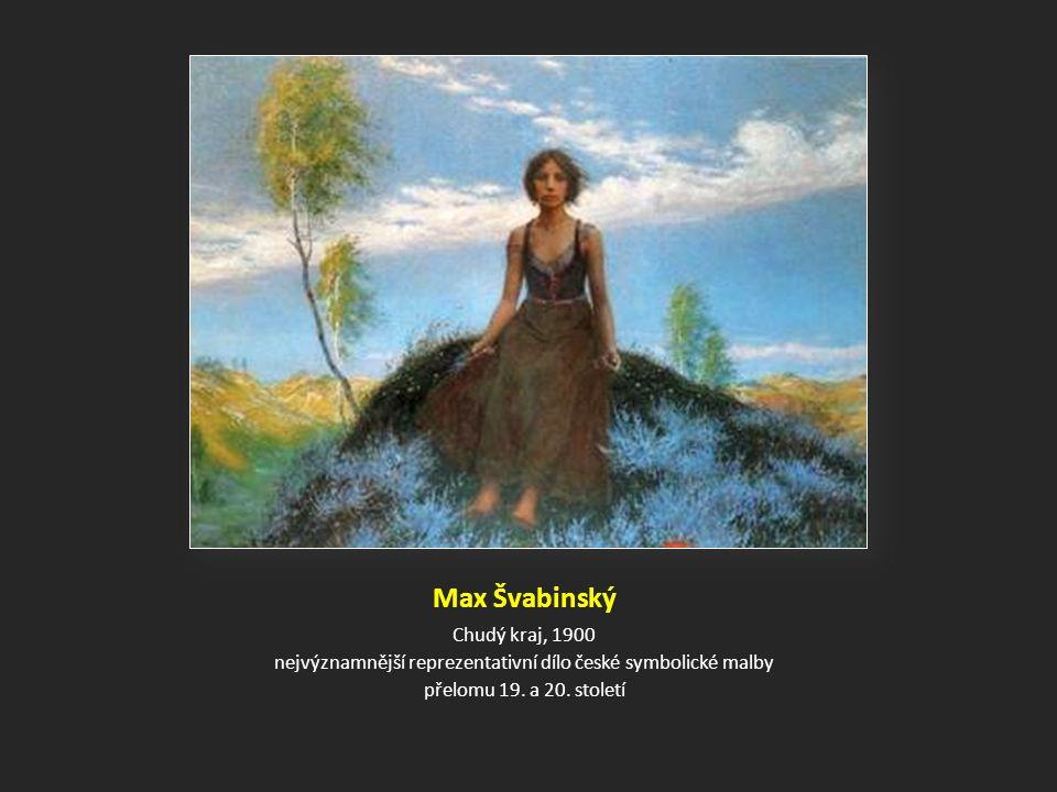 Max Švabinský Chudý kraj, 1900 nejvýznamnější reprezentativní dílo české symbolické malby přelomu 19.