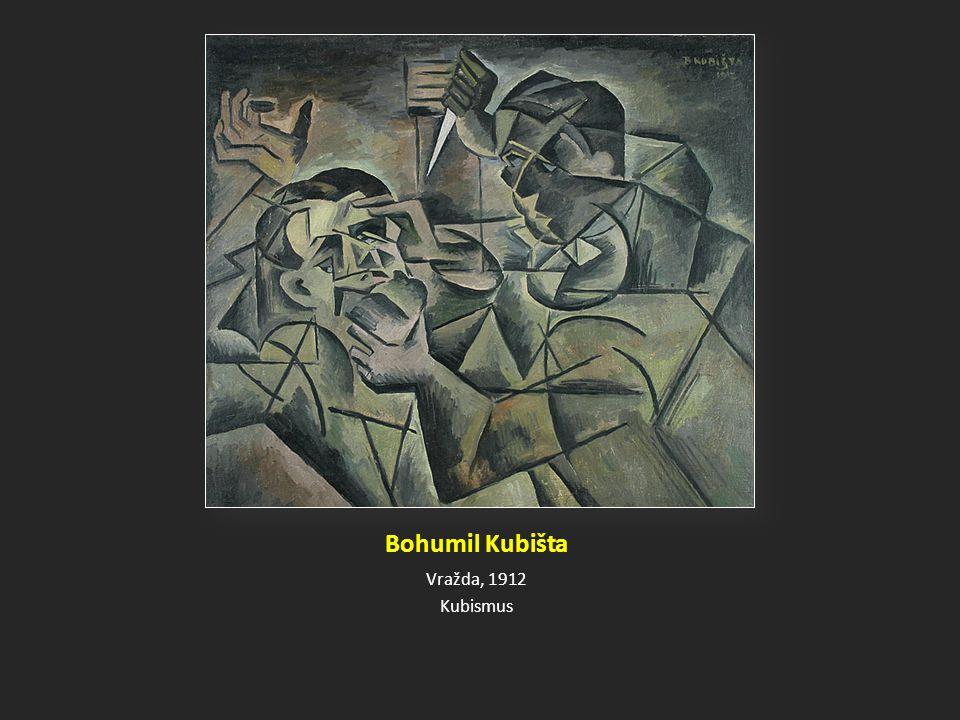 Bohumil Kubišta Vražda, 1912 Kubismus