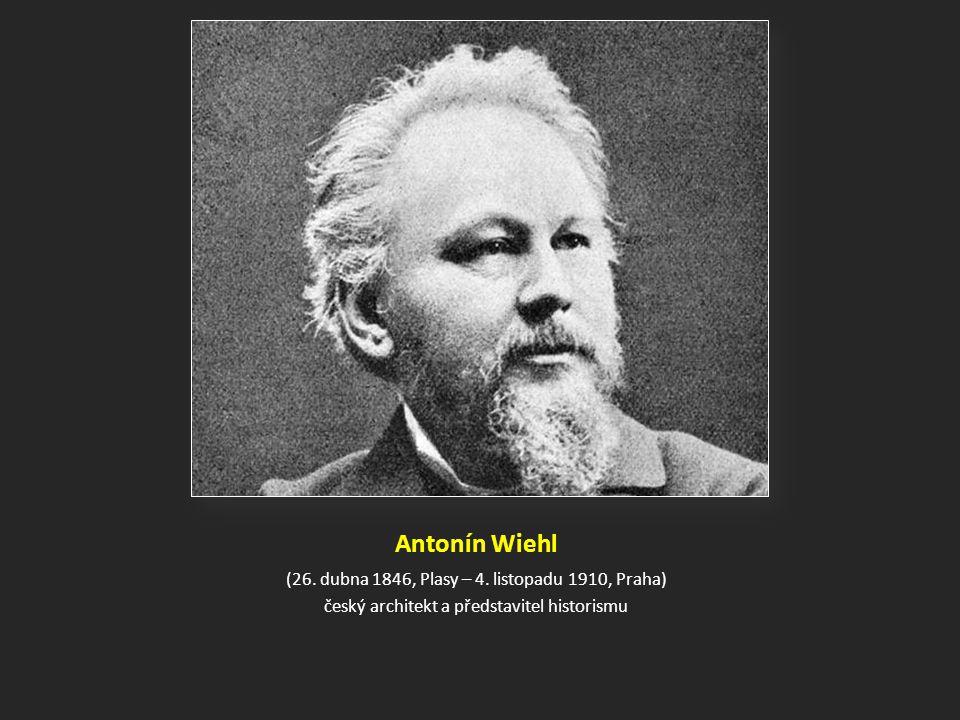 Antonín Wiehl (26.dubna 1846, Plasy – 4.