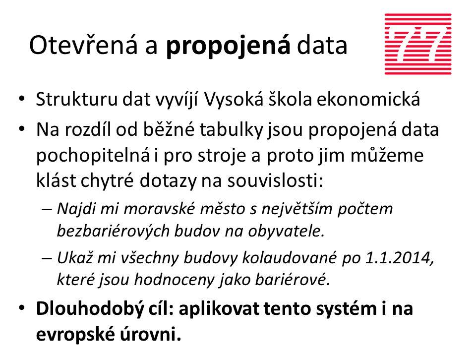Otevřená a propojená data • Strukturu dat vyvíjí Vysoká škola ekonomická • Na rozdíl od běžné tabulky jsou propojená data pochopitelná i pro stroje a proto jim můžeme klást chytré dotazy na souvislosti: – Najdi mi moravské město s největším počtem bezbariérových budov na obyvatele.
