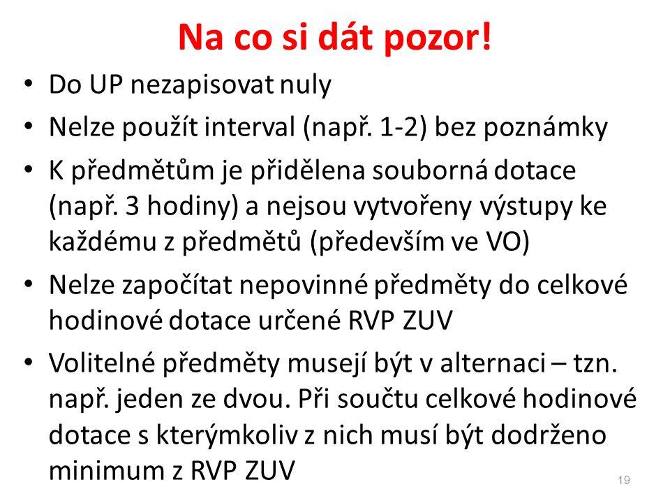 Na co si dát pozor.• Do UP nezapisovat nuly • Nelze použít interval (např.