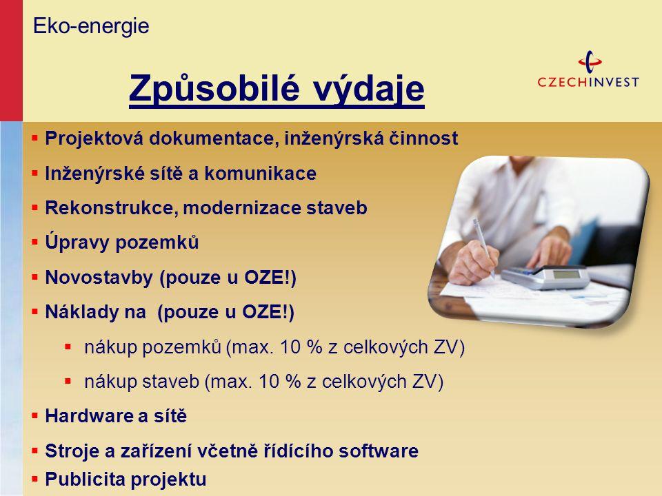 Eko-energie Způsobilé výdaje  Projektová dokumentace, inženýrská činnost  Inženýrské sítě a komunikace  Rekonstrukce, modernizace staveb  Úpravy p