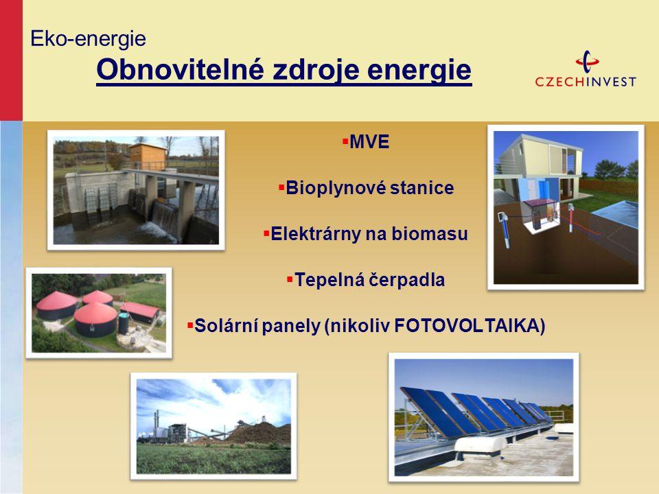 Eko-energie Obnovitelné zdroje energie  MVE  Bioplynové stanice  Elektrárny na biomasu  Tepelná čerpadla  Solární panely (nikoliv FOTOVOLTAIKA)