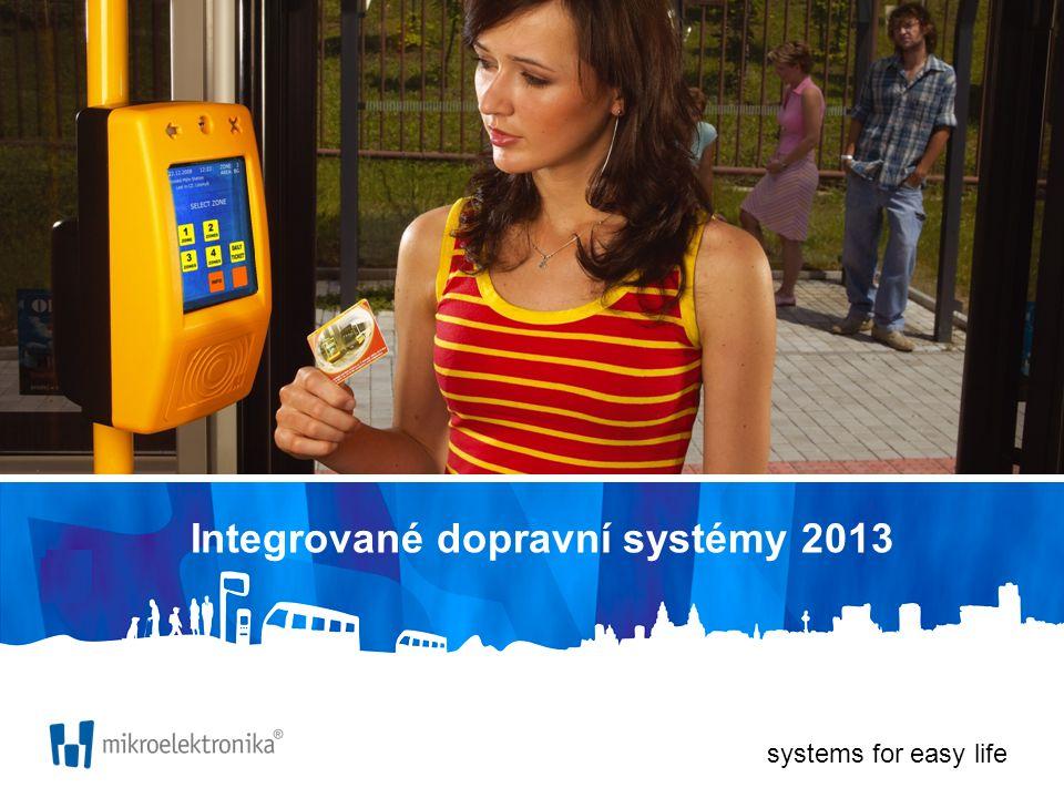 systems for easy life Integrované dopravní systémy 2013