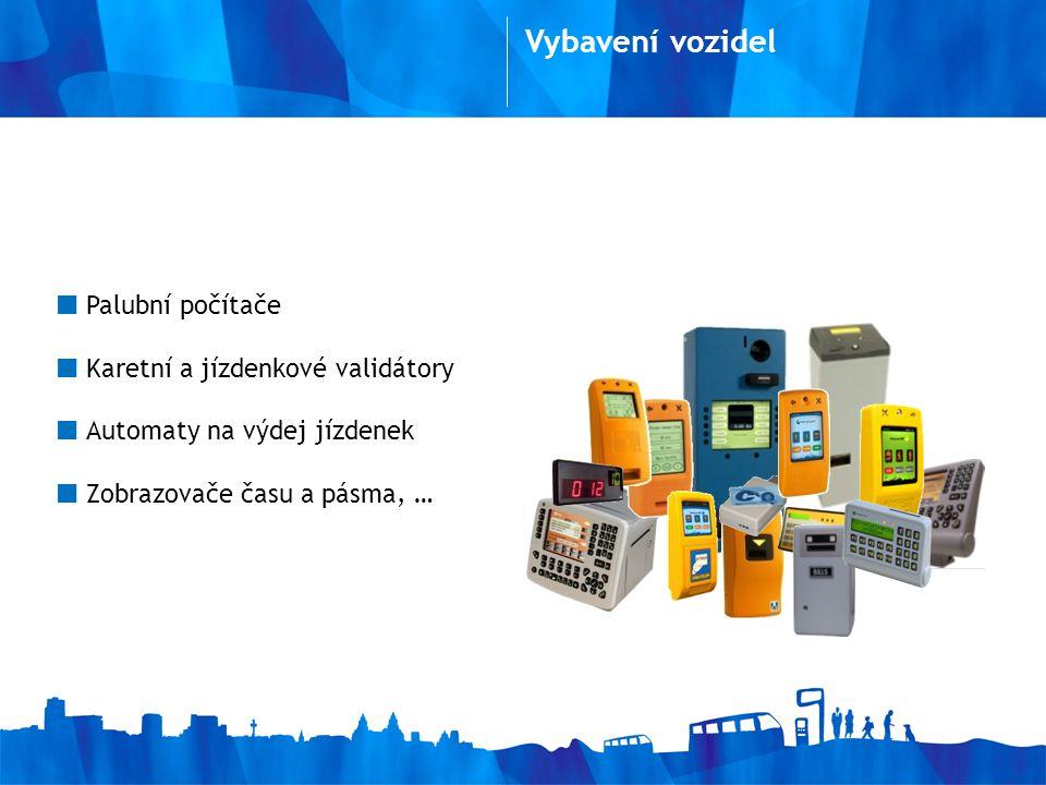 Palubní počítače Karetní a jízdenkové validátory Automaty na výdej jízdenek Zobrazovače času a pásma, … Vybavení vozidel