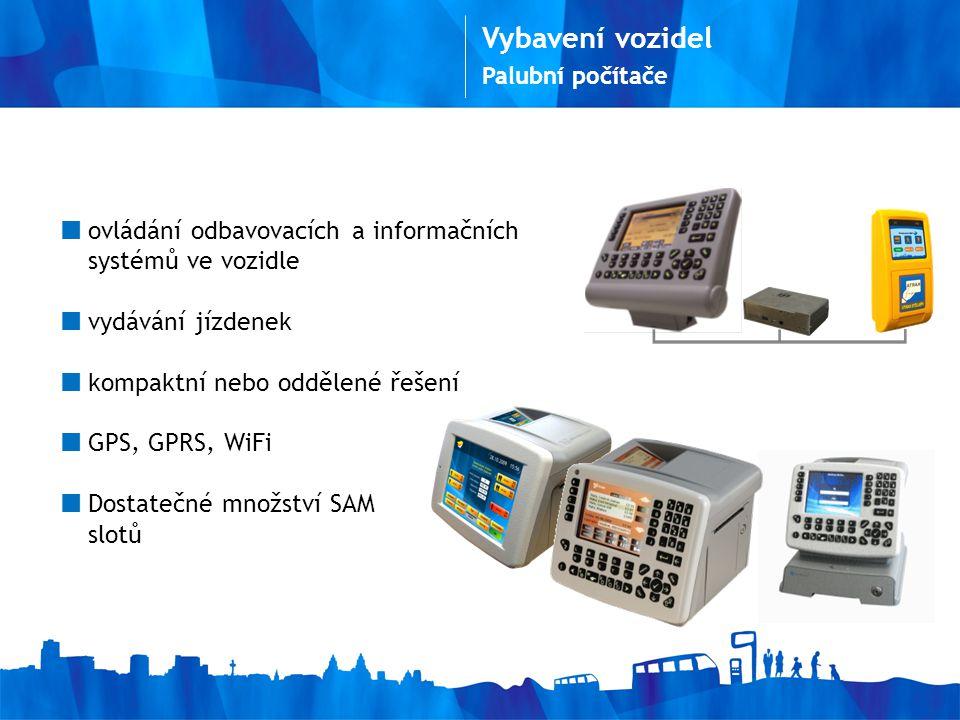 Palubní počítače ovládání odbavovacích a informačních systémů ve vozidle vydávání jízdenek kompaktní nebo oddělené řešení GPS, GPRS, WiFi Dostatečné množství SAM slotů