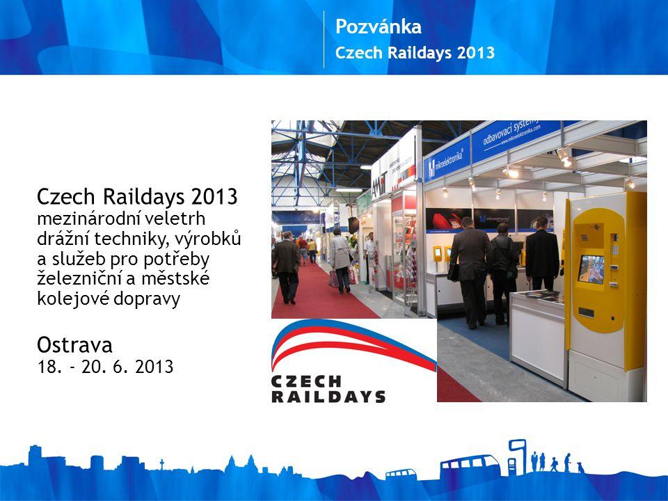 Pozvánka Czech Raildays 2013 mezinárodní veletrh drážní techniky, výrobků a služeb pro potřeby železniční a městské kolejové dopravy Ostrava 18.