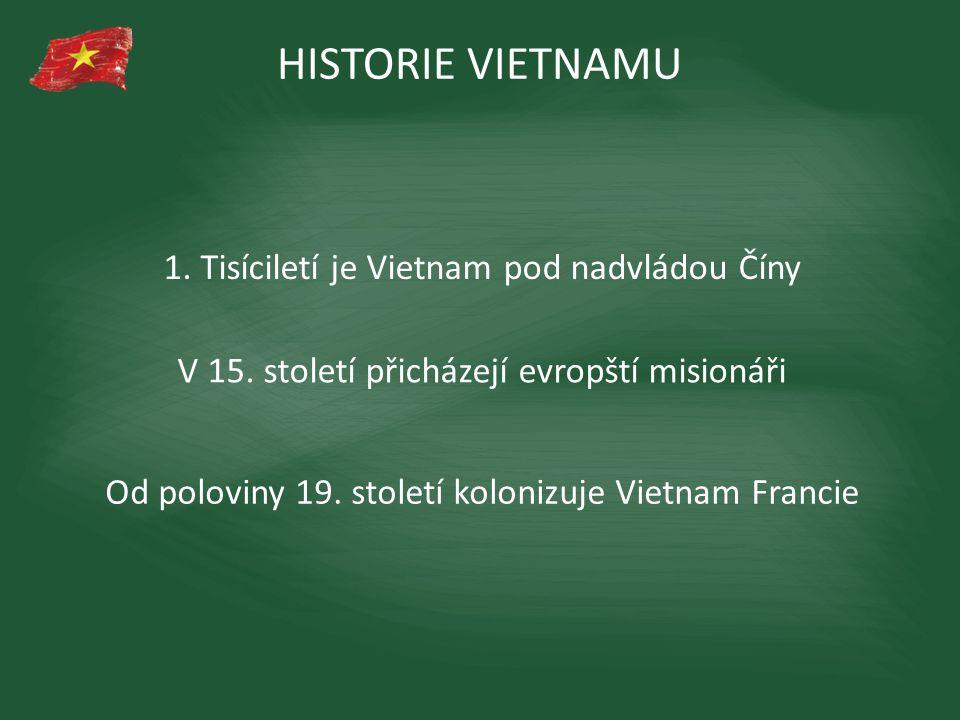 VÁLKA S FRANCIÍ 1946 - 1954 VIETNAMSKÁ VÁLKA 1956 - 1975 HISTORIE VIETNAMU