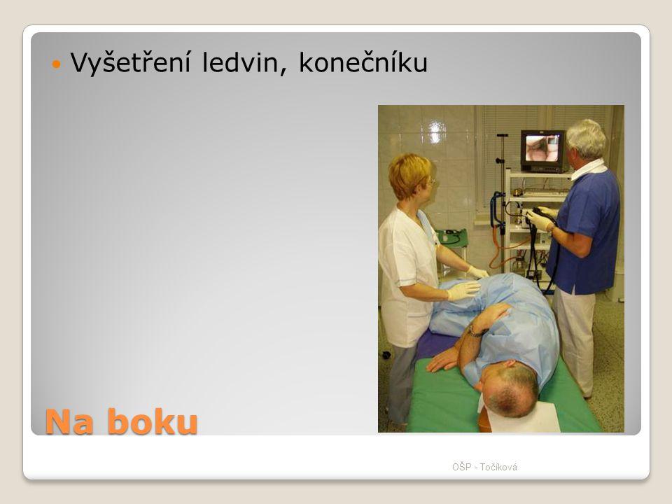 Na boku  Vyšetření ledvin, konečníku OŠP - Točíková