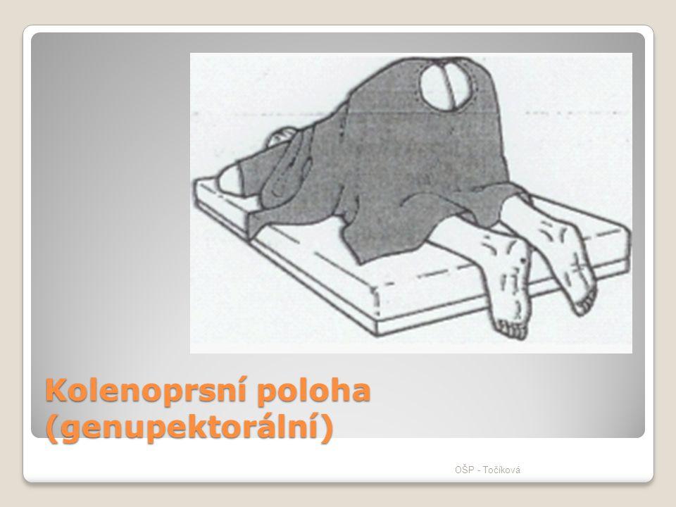 Kolenoprsní poloha (genupektorální) OŠP - Točíková