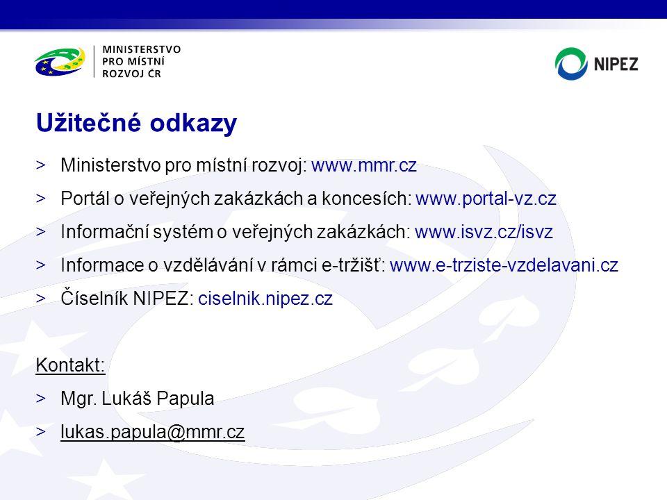 >Ministerstvo pro místní rozvoj: www.mmr.cz >Portál o veřejných zakázkách a koncesích: www.portal-vz.cz >Informační systém o veřejných zakázkách: www.