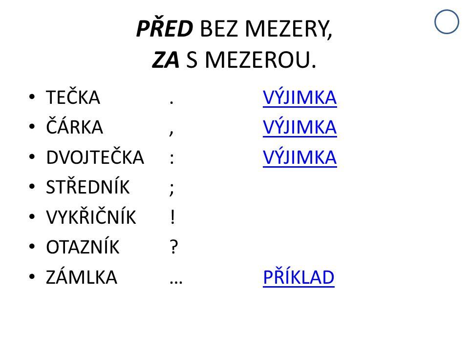PSANÍ VÝČTŮ I PŘÍKLAD: V češtině rozlišujeme pět ohebných slovních druhů: 1.