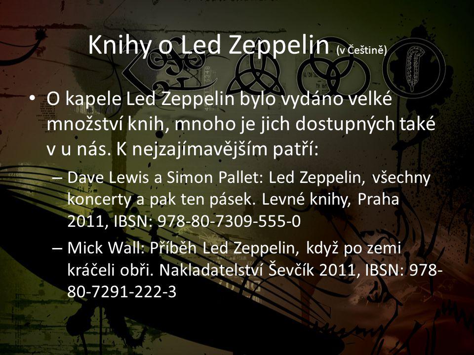 Knihy o Led Zeppelin (v Češtině) • O kapele Led Zeppelin bylo vydáno velké množství knih, mnoho je jich dostupných také v u nás. K nejzajímavějším pat