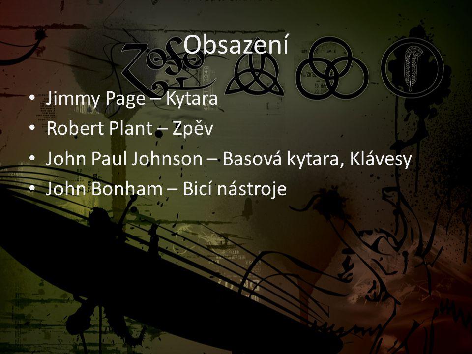 Obsazení • Jimmy Page – Kytara • Robert Plant – Zpěv • John Paul Johnson – Basová kytara, Klávesy • John Bonham – Bicí nástroje