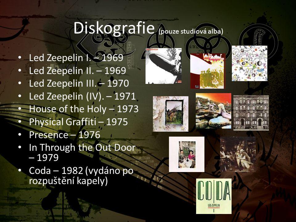 Diskografie (pouze studiová alba) • Led Zeepelin I. – 1969 • Led Zeepelin II. – 1969 • Led Zeepelin III. – 1970 • Led Zeepelin (IV). – 1971 • House of