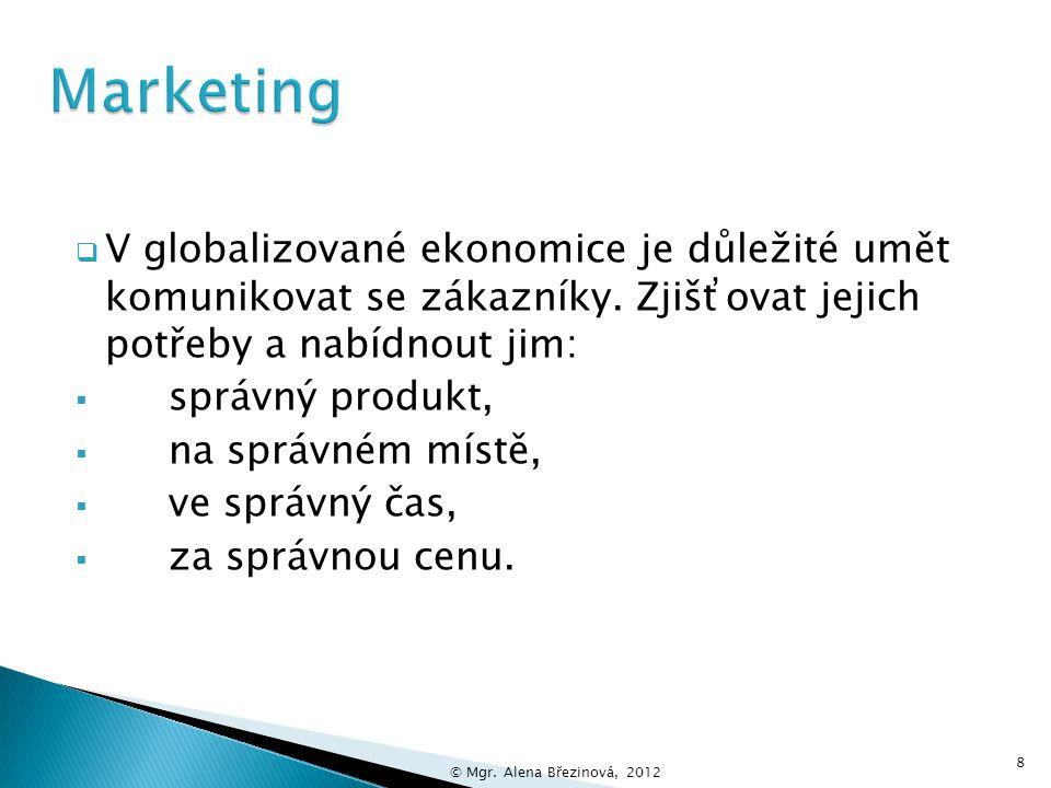 Poslání:Úkoly:  Marketing zahrnuje mnoho činností souvisejících s uspokojováním firemních potřeb a potřeb zákazníka.