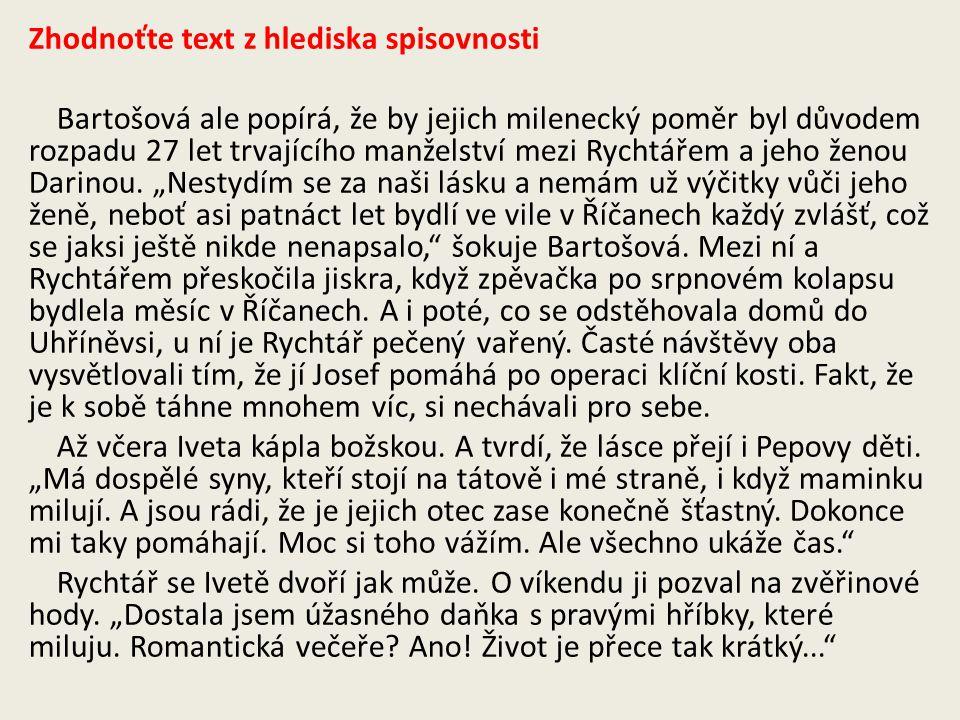 Zhodnoťte text z hlediska spisovnosti Bartošová ale popírá, že by jejich milenecký poměr byl důvodem rozpadu 27 let trvajícího manželství mezi Rychtář