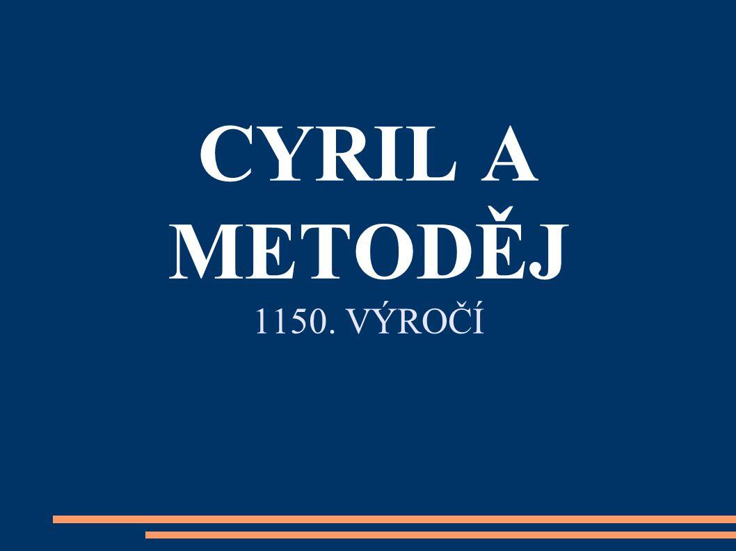 CYRIL A METODĚJ 1150. VÝROČÍ