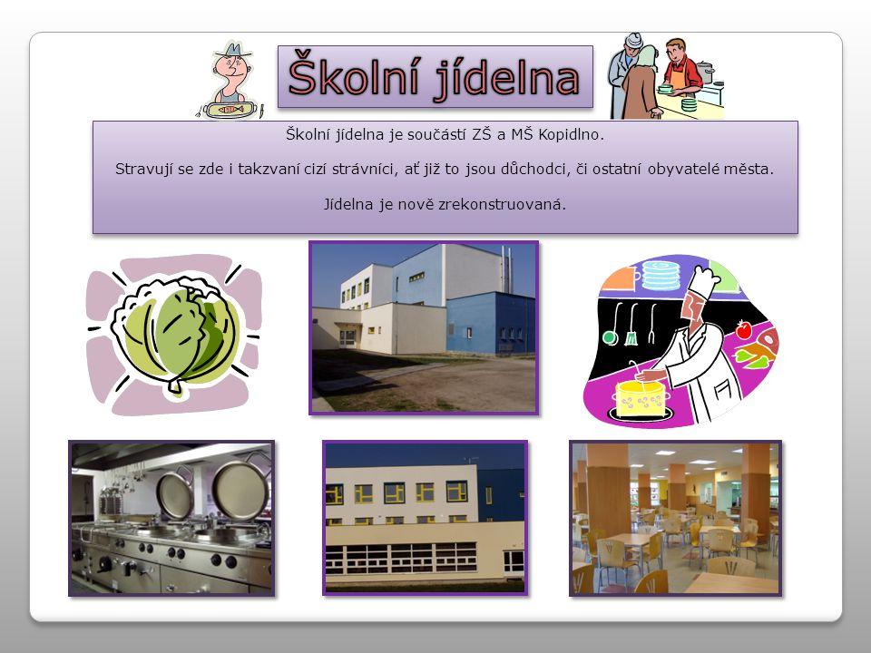 Školní jídelna je součástí ZŠ a MŠ Kopidlno.