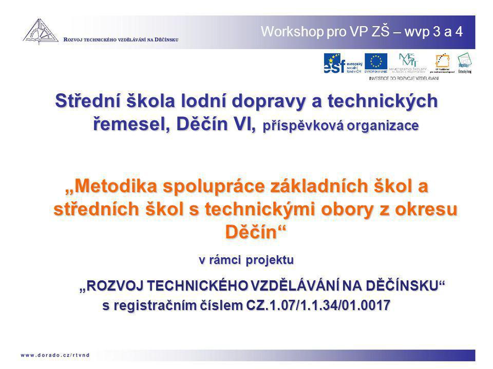 """Workshop pro VP ZŠ – wvp 3 a 4 Střední škola lodní dopravy a technických řemesel, Děčín VI, příspěvková organizace """"Metodika spolupráce základních ško"""