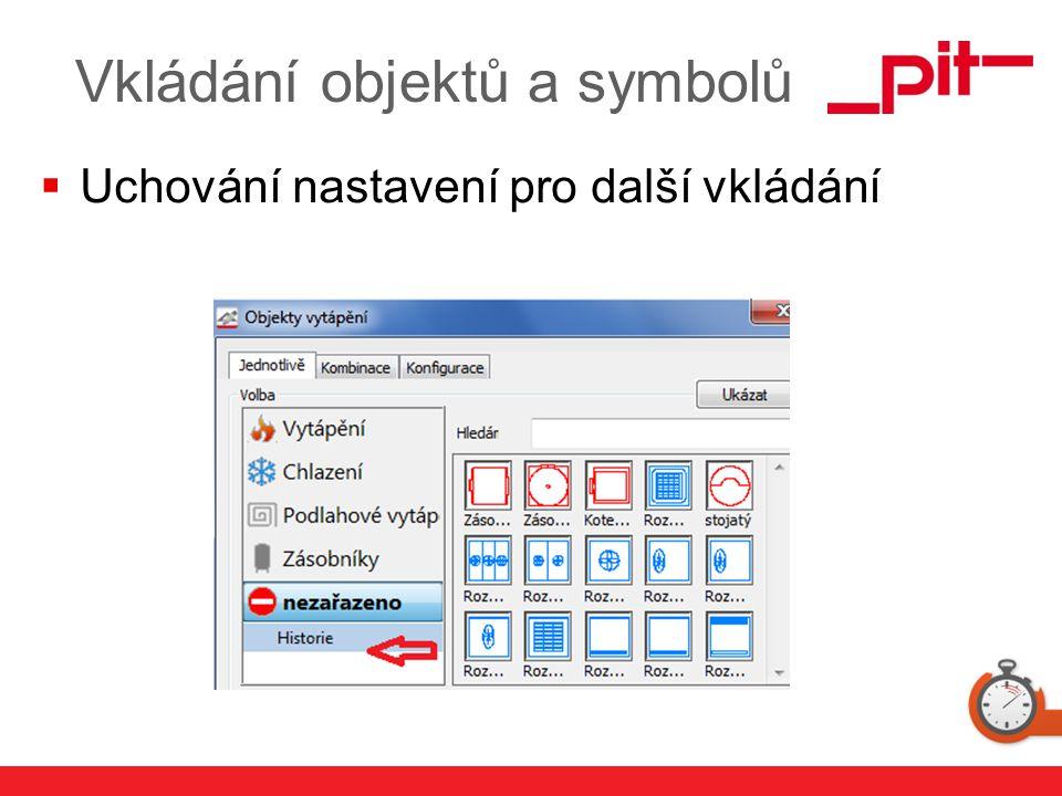 www.pit.de Vkládání objektů a symbolů  Uchování nastavení pro další vkládání