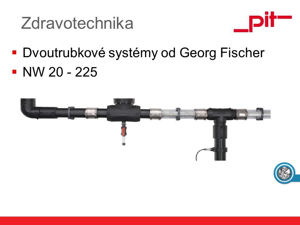 www.pit.de Zdravotechnika  Dvoutrubkové systémy od Georg Fischer  NW 20 - 225