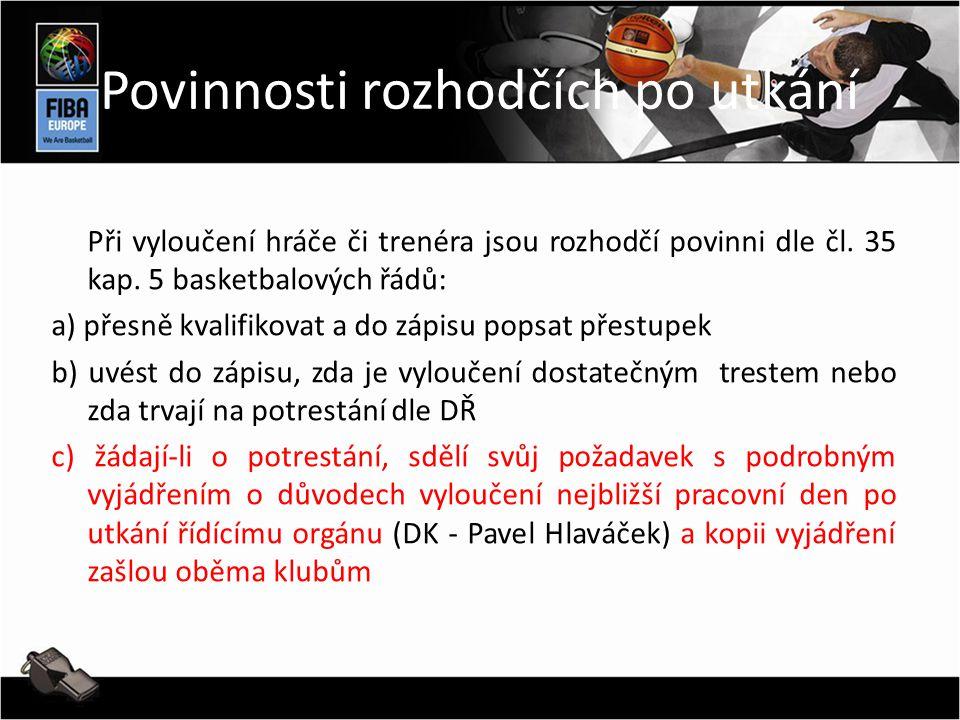 Při vyloučení hráče či trenéra jsou rozhodčí povinni dle čl.