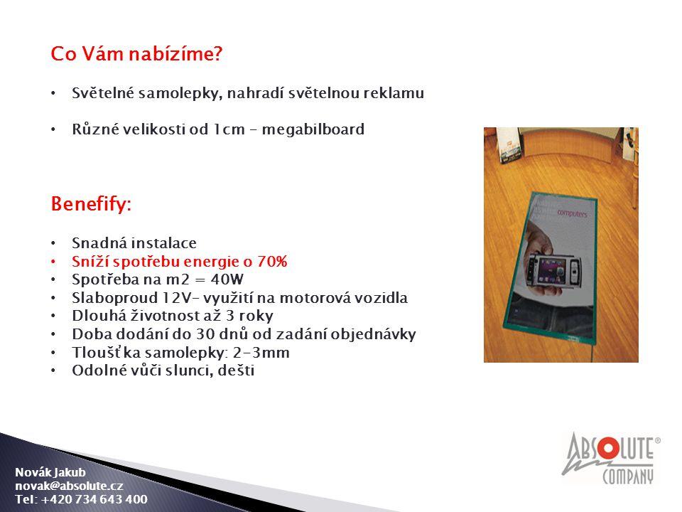 Novák Jakub novak@absolute.cz Tel: +420 734 643 400 Co Vám nabízíme.