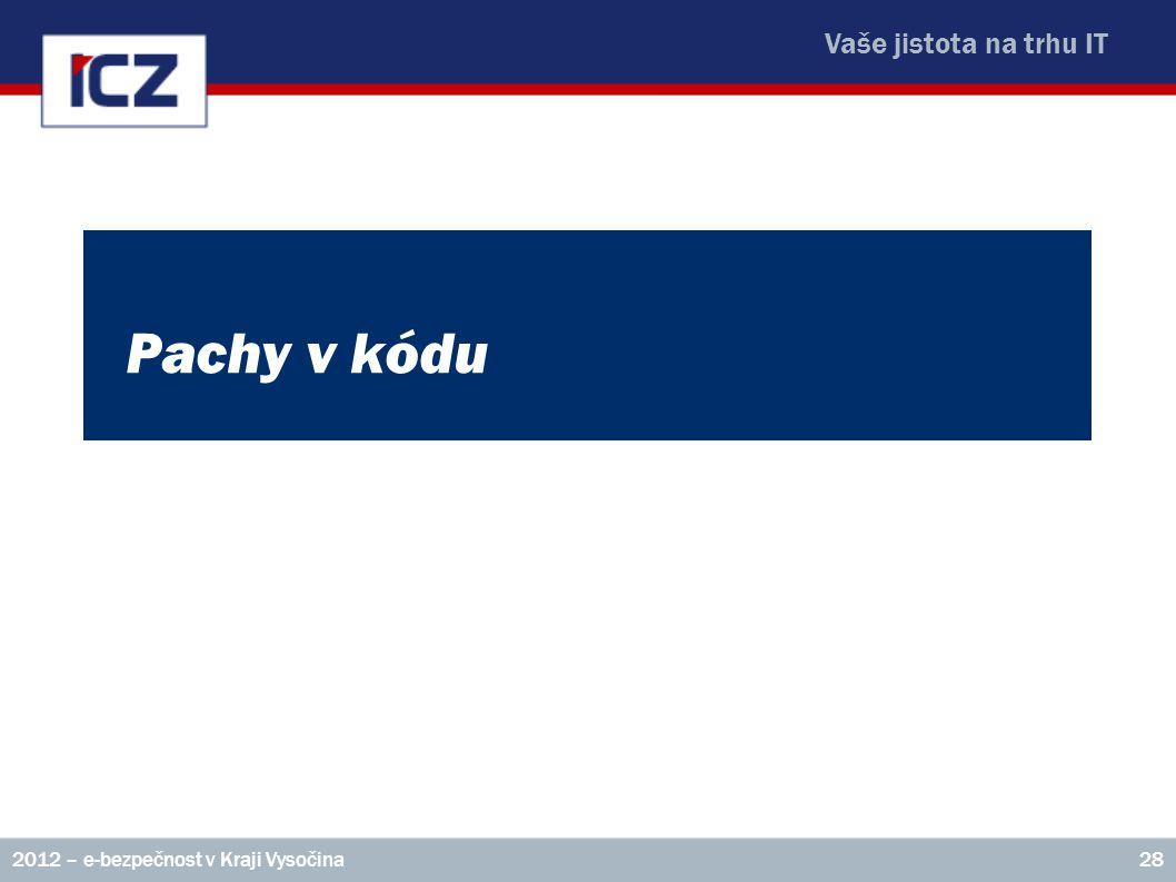 Vaše jistota na trhu IT Pachy v kódu 2012 – e-bezpečnost v Kraji Vysočina28