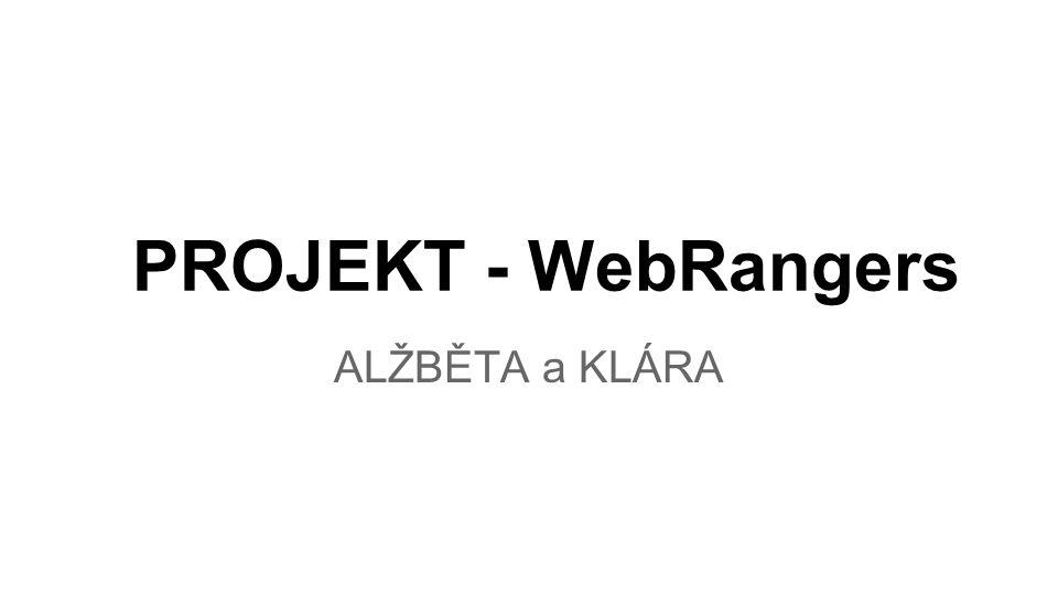 PROJEKT - WebRangers ALŽBĚTA a KLÁRA