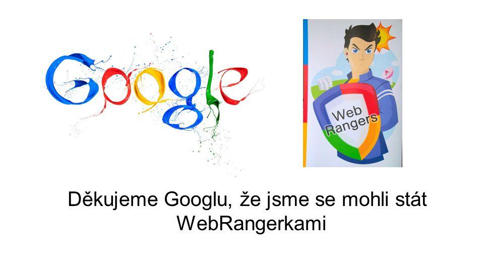 Děkujeme Googlu, že jsme se mohli stát WebRangerkami