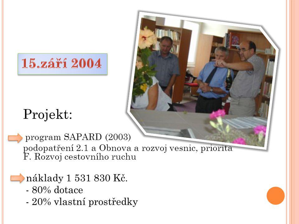 Projekt: program SAPARD (2003) podopatření 2.1 a Obnova a rozvoj vesnic, priorita F.