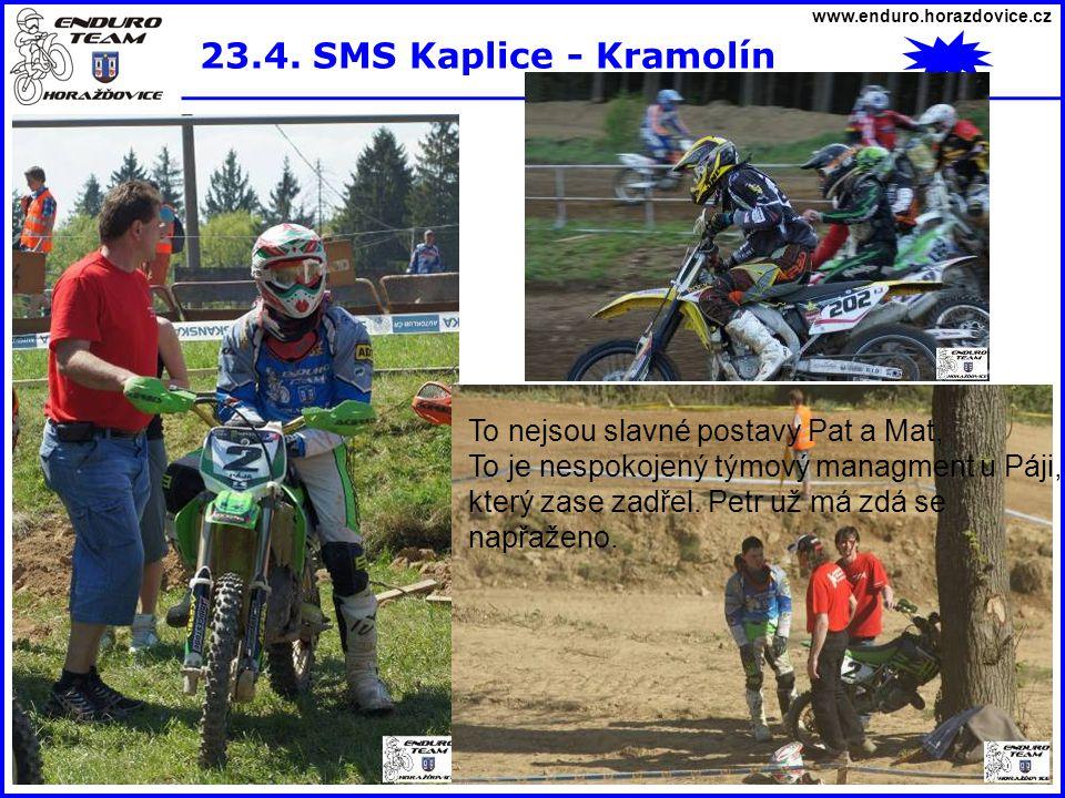 www.enduro.horazdovice.cz 23.4. SMS Kaplice - Kramolín To nejsou slavné postavy Pat a Mat, To je nespokojený týmový managment u Páji, který zase zadře