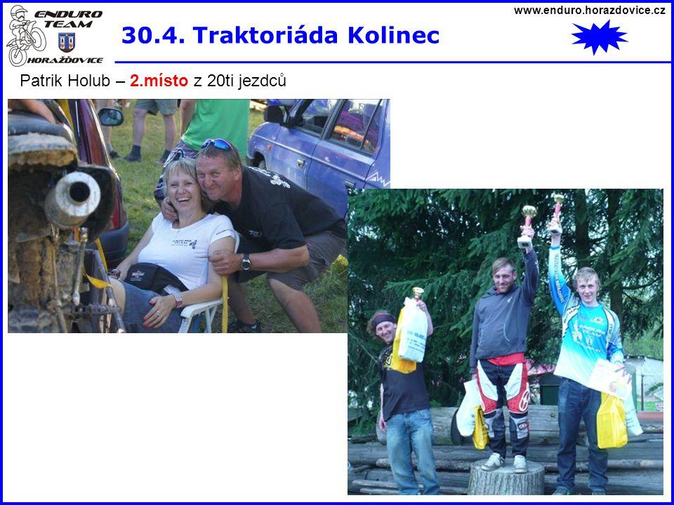 www.enduro.horazdovice.cz 30.4. Traktoriáda Kolinec Patrik Holub – 2.místo z 20ti jezdců
